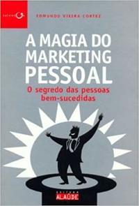 Capa do Livro A Magia Do Marketing Pessoal